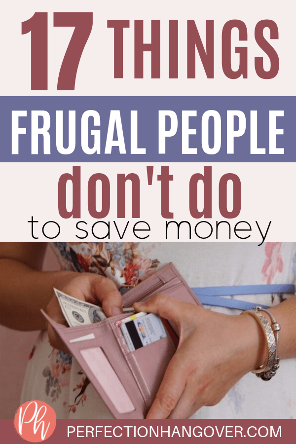 17 Things Extremely Frugal People Don't Do