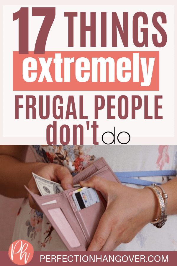 17 Things Frugal People Don't Do to Save Money