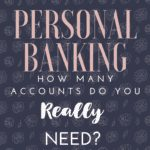 Personal Banking Tips: Must-Have Accounts {Tips from a Former Banker}