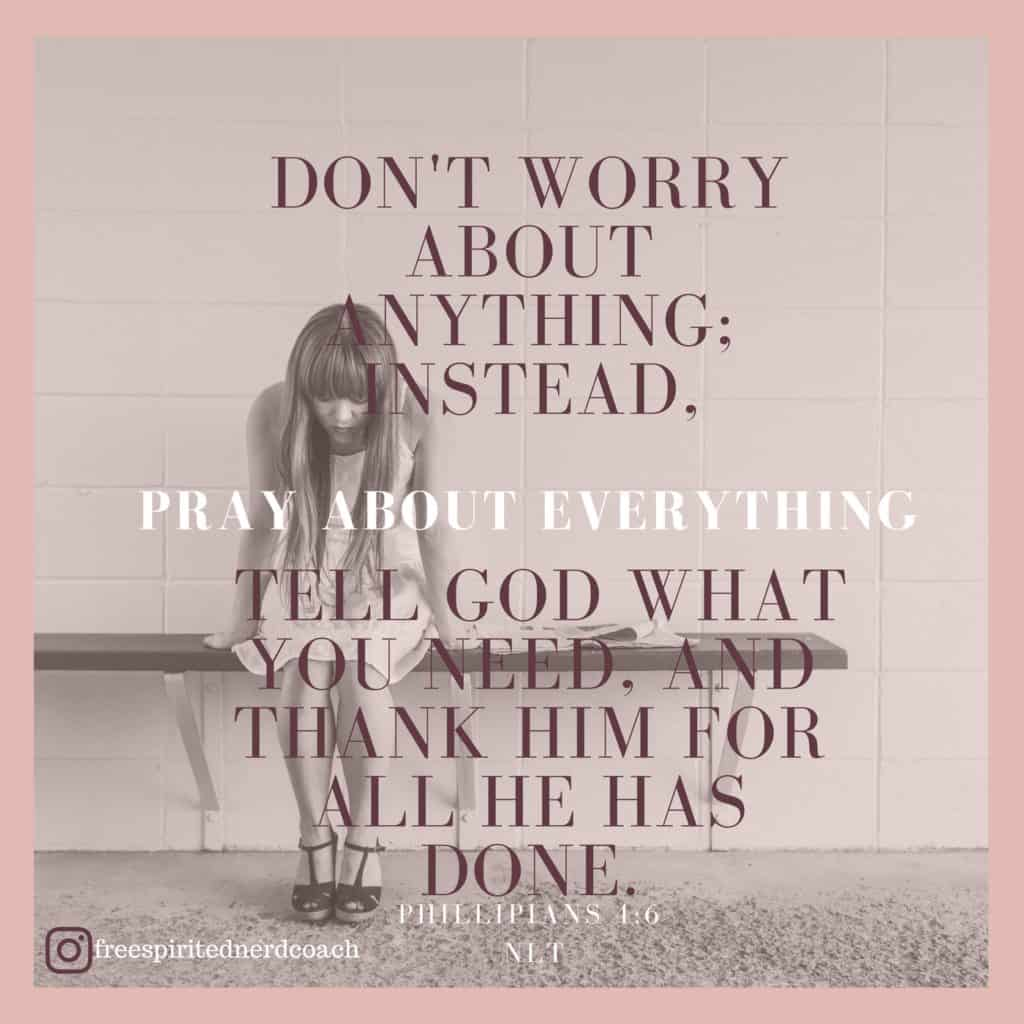 do not worry about anything instead pray about everything philippians 4 6