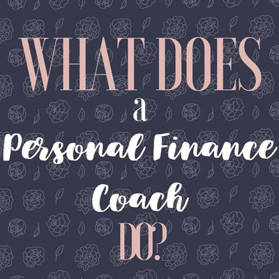 What does a Personal Finance Coach Do