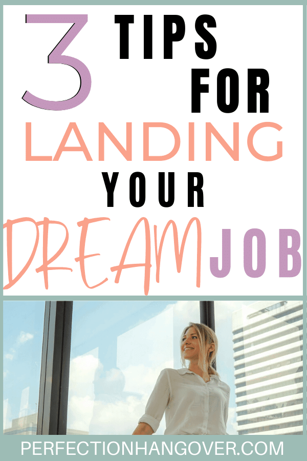 3 Tips for Landing your Dream Job and Being Super Employable
