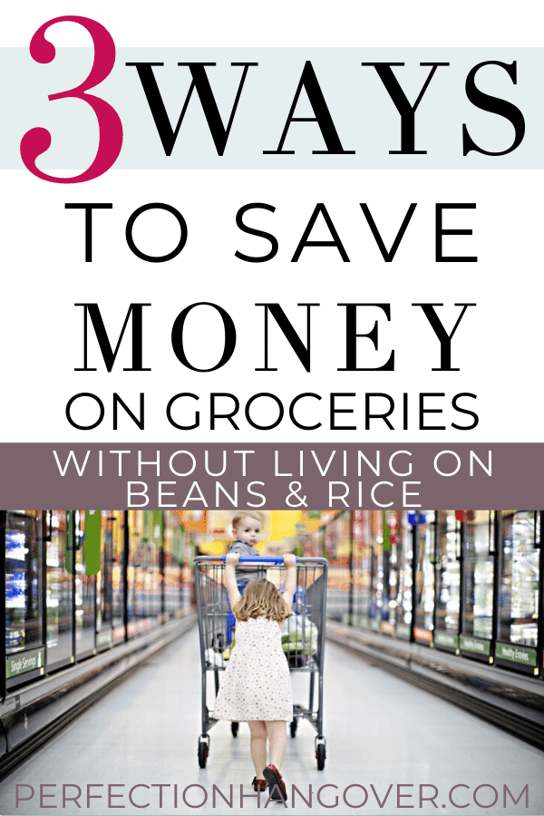 How to Save Money on Groceries Without Eating Beans and Rice Every Day