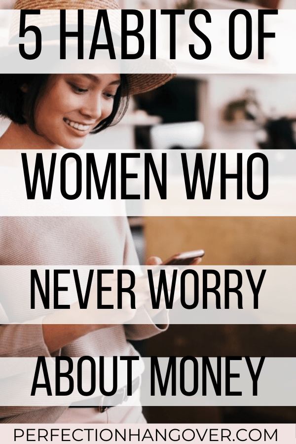 5 Habits of Women Who Never Have to Worry About Money