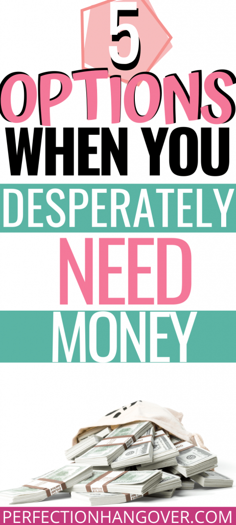 options when you desperately need money fast