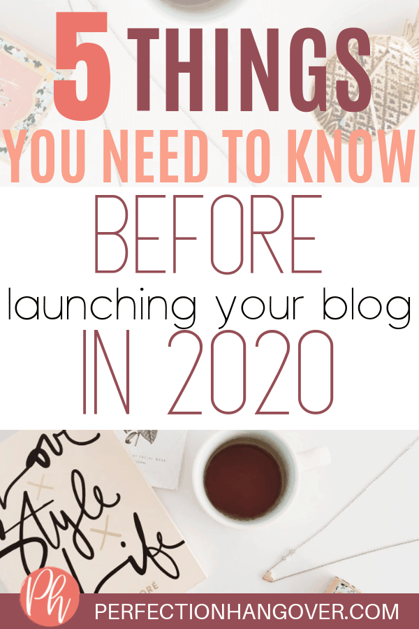 5 Things You Need to Know Before Launching a Blog in 2020