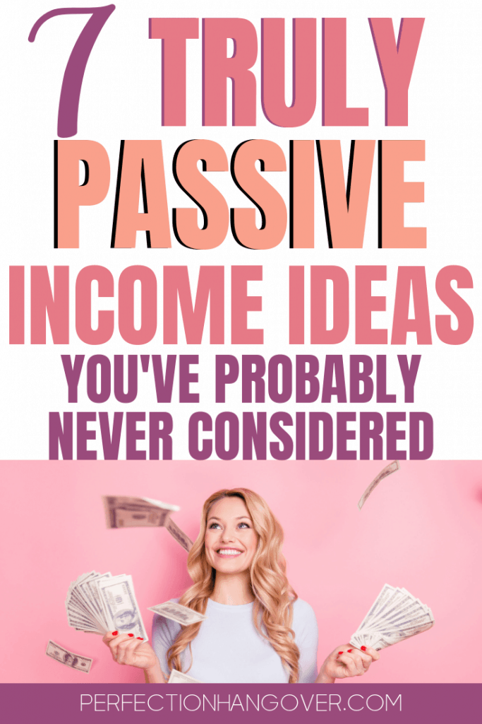 7 Passive Income Ideas You've Probably Never Considered