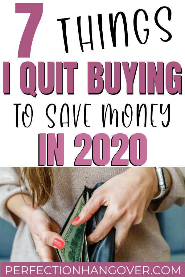 Things I Stopped Buying to Save Money in 2020