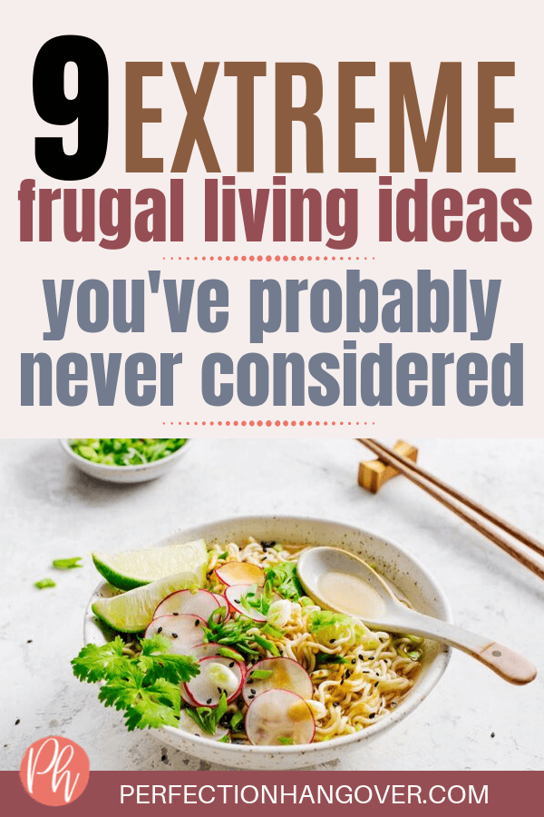 9 Extreme Frugal Living Ideas You've Probably Never Considered