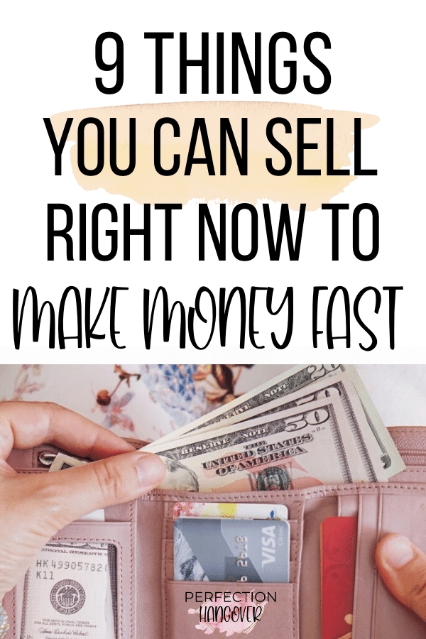 9 Things You Can Sell to Make Money Fast