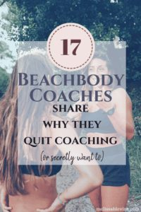 Beachbody Coaches Share Why they Quit Coaching