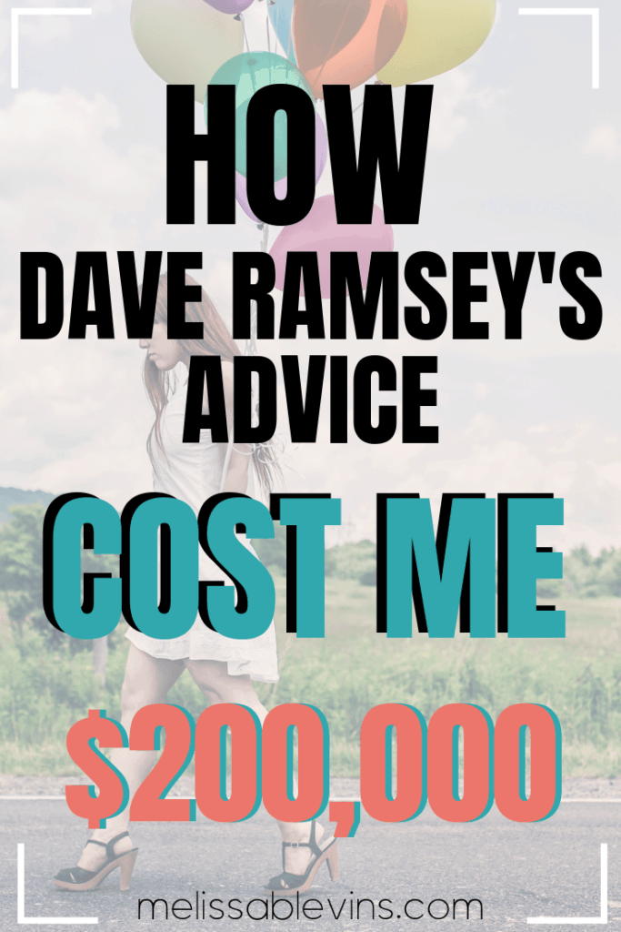 Dave Ramsey's Advice Cost me $200,000