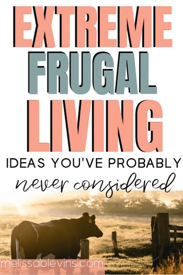 Extreme Frugal Living Ideas You've Never Considered