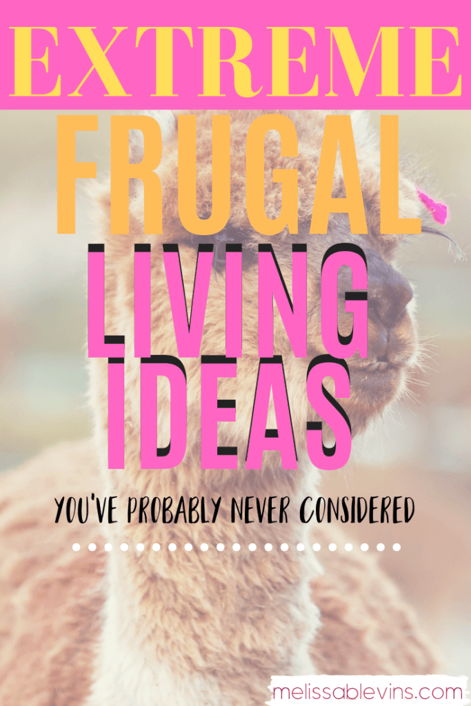 Extreme Frugal Living Ideas You've Probably Never Considered