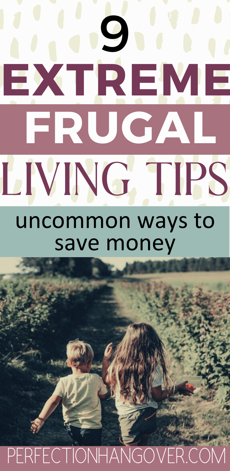 Extreme Frugal Living Tips - Ways to Save Money
