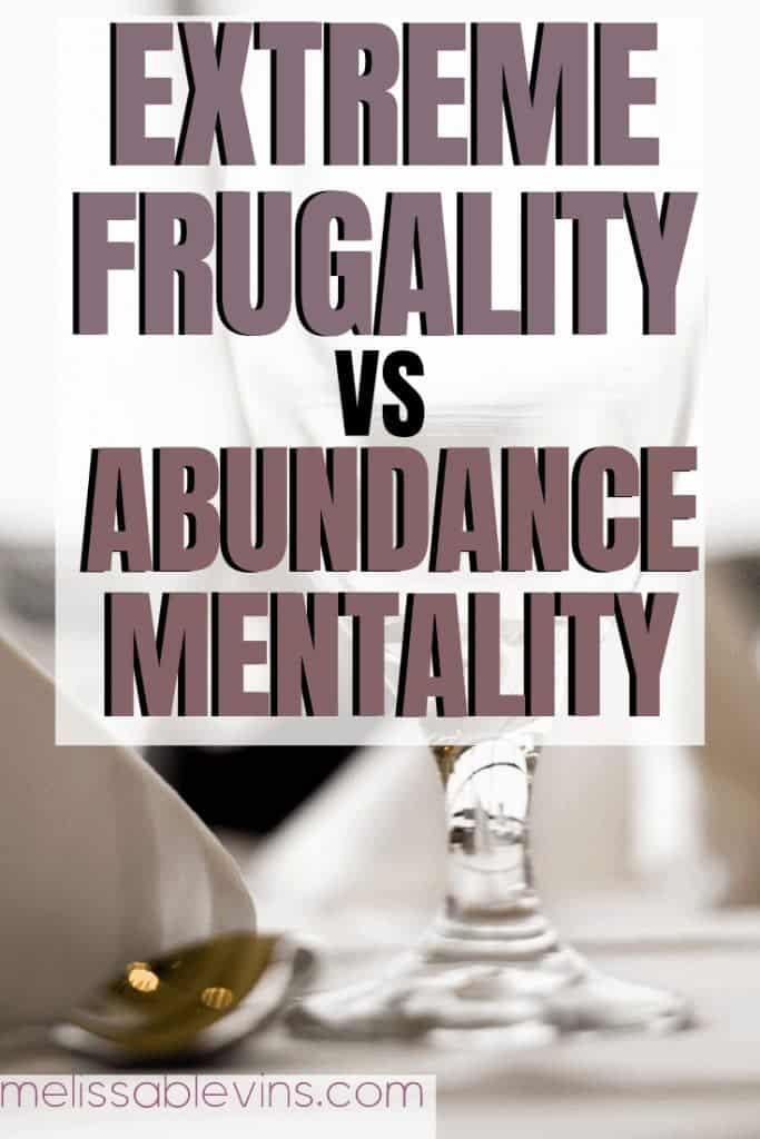 Extreme Frugality vs Abundance Mentality