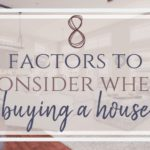 Factors to Consider When Buying a House {Checklist}