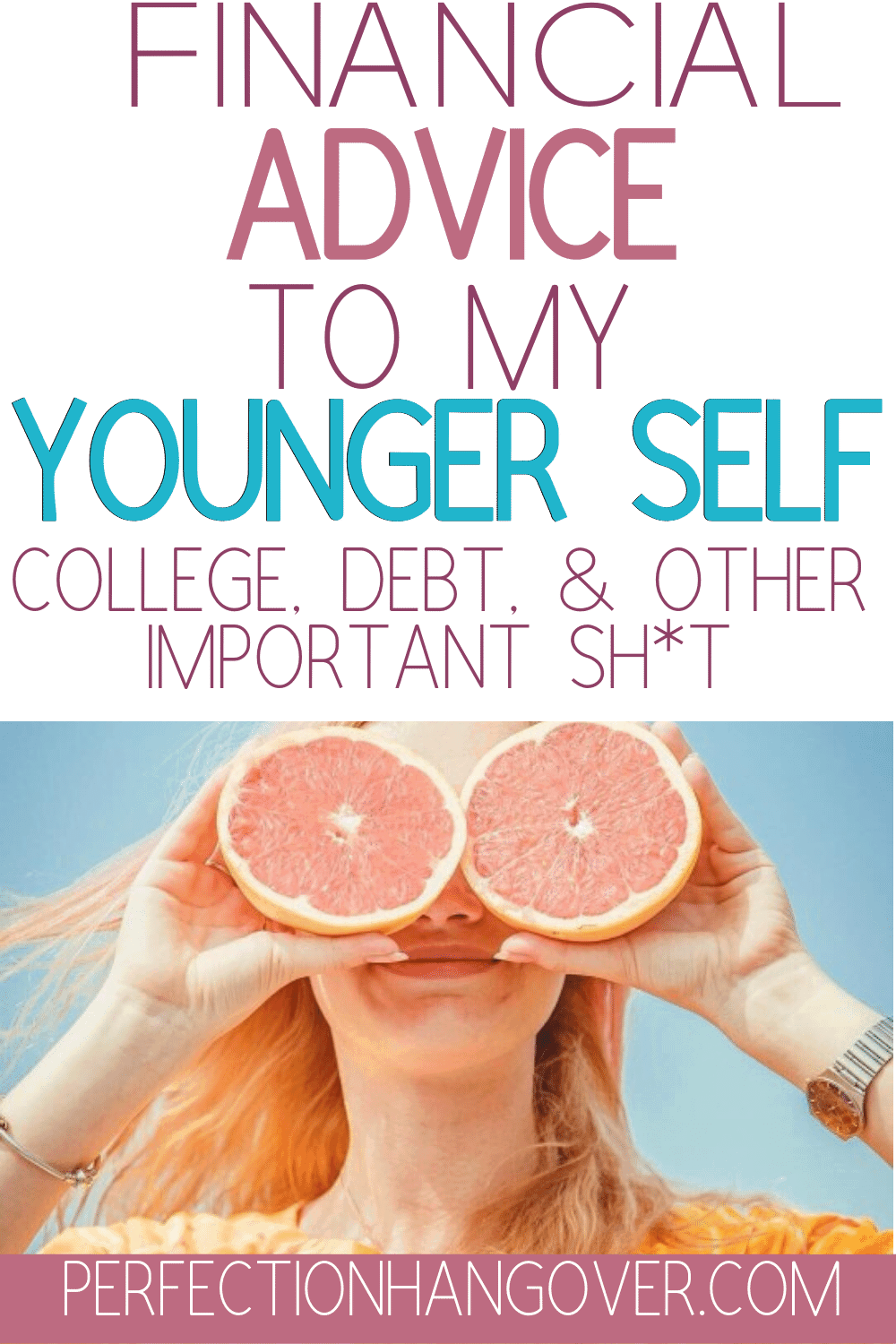 Financial Advice to my Younger Self - College, Debt, and Other Money Tips