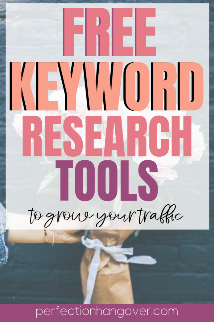 Free Keyword Research Tools to Grow your Traffic - Perfection Hangover