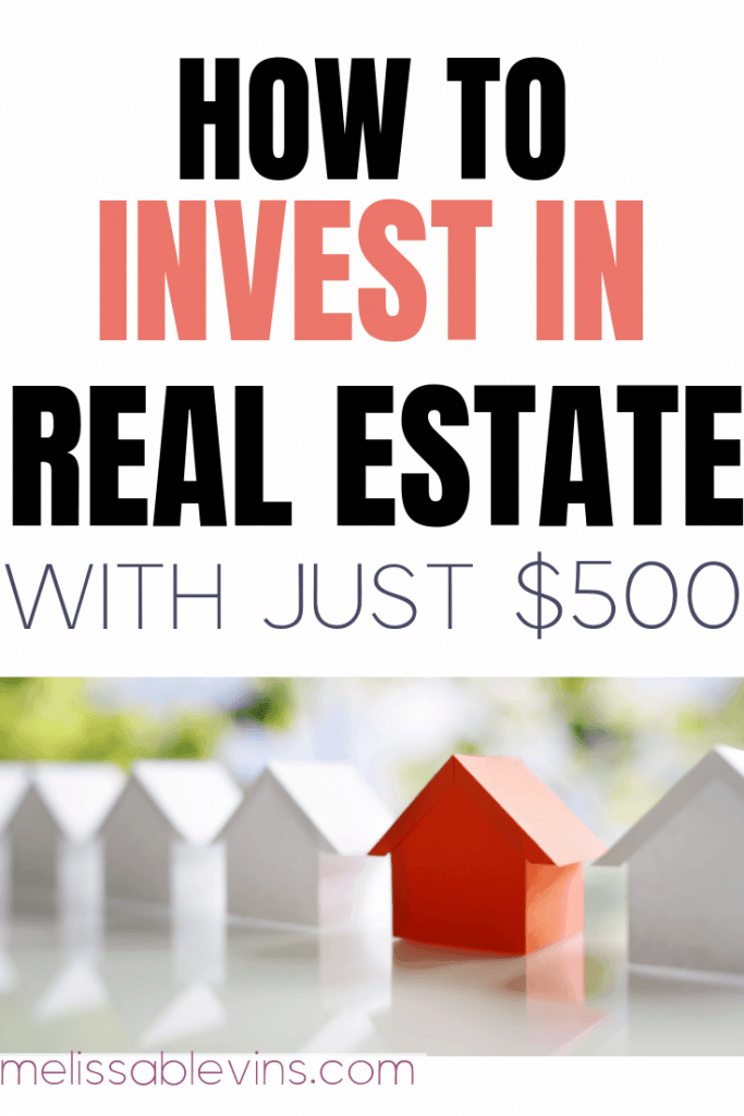 How to Invest in Real Estate with Just $500