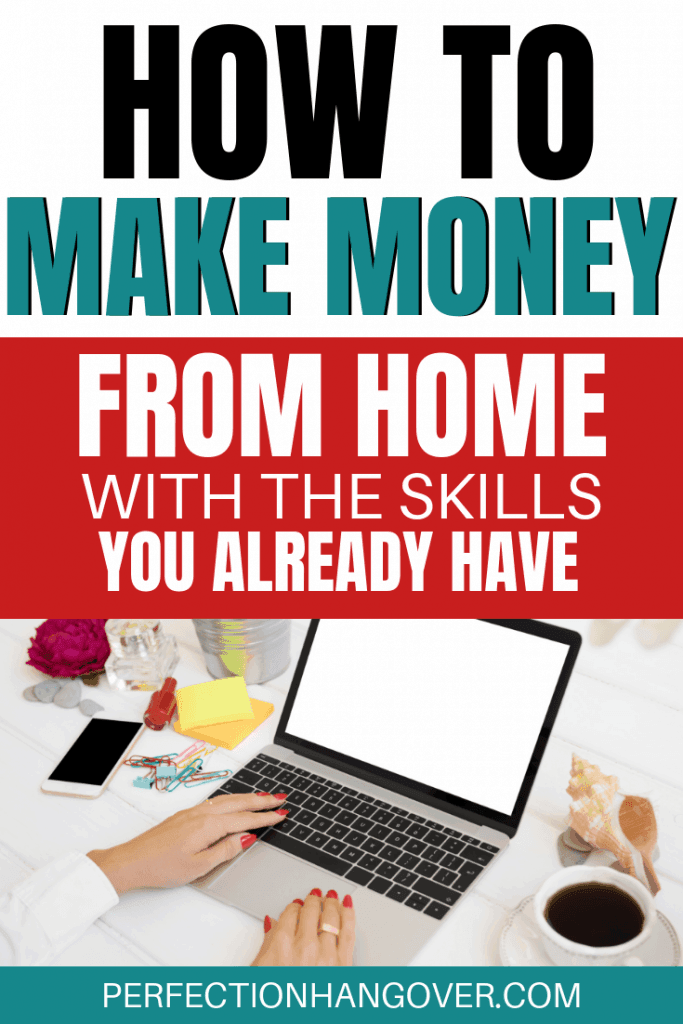How to Make Extra Money from Home With the Skills You Already Have