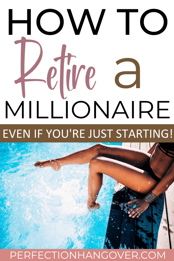 How to Retire A Millionaire Even if You're Just Starting