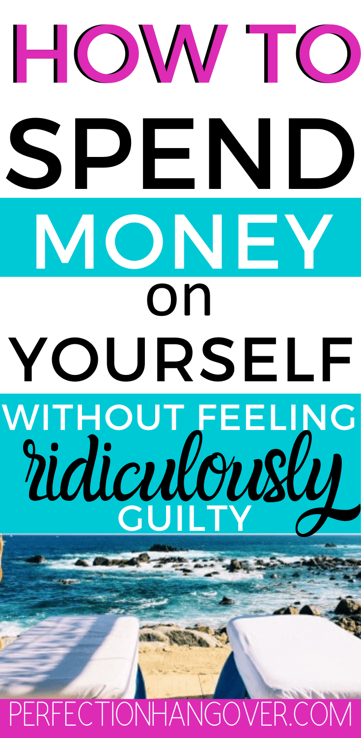 How to Spend Money on Yourself Without Feeling Ridiculously Guilty