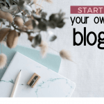 How to Start a Blog - Plus How I Make Money Blogging