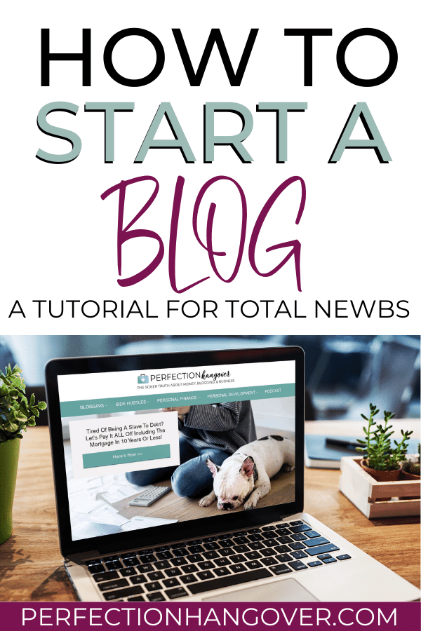 How to Start a Blog - A Tutorial for Total Newbs