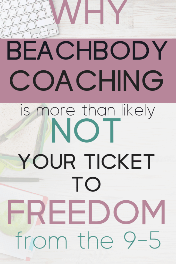 beachbody coaching not your freedom from 9-5