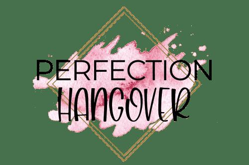 Perfection Hangover