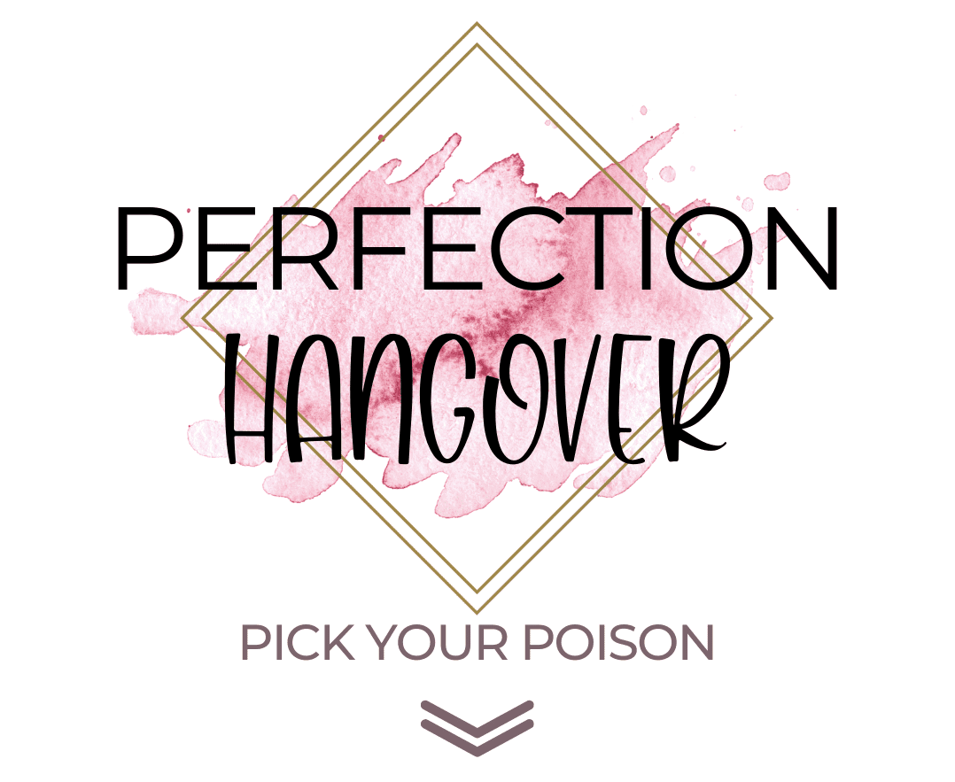 Perfection Hangover