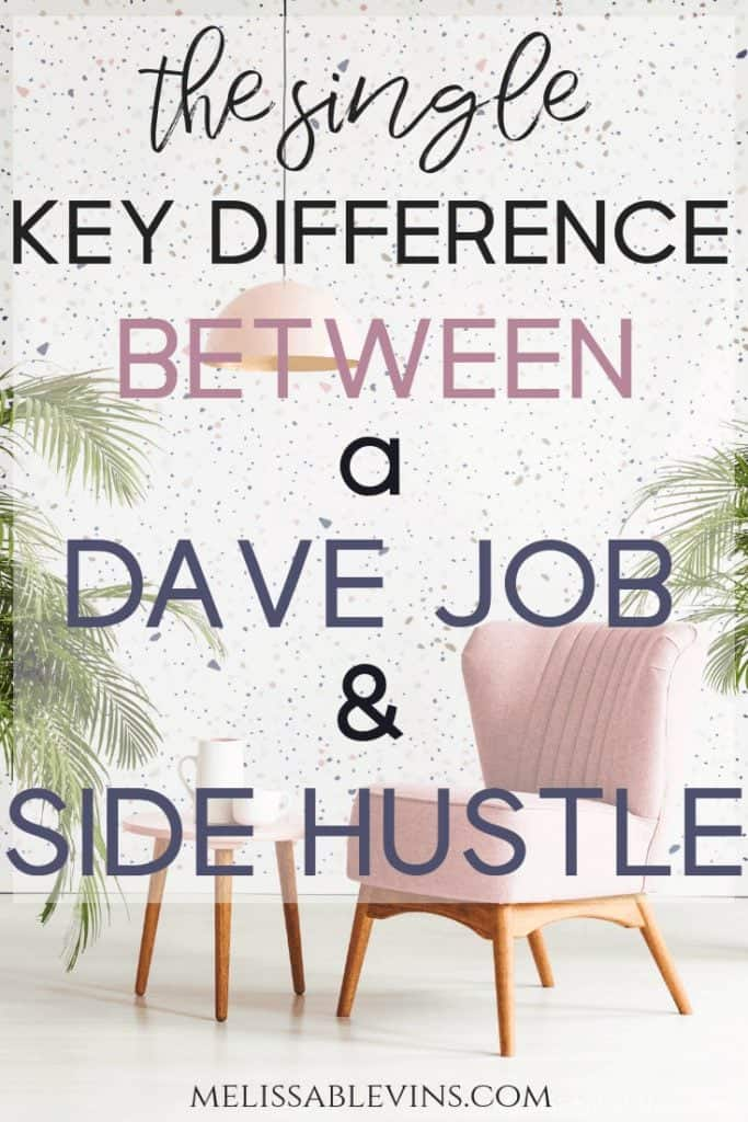 dave job vs side hustle