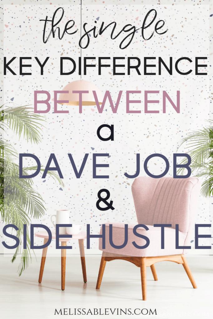 dave job vs side hustle
