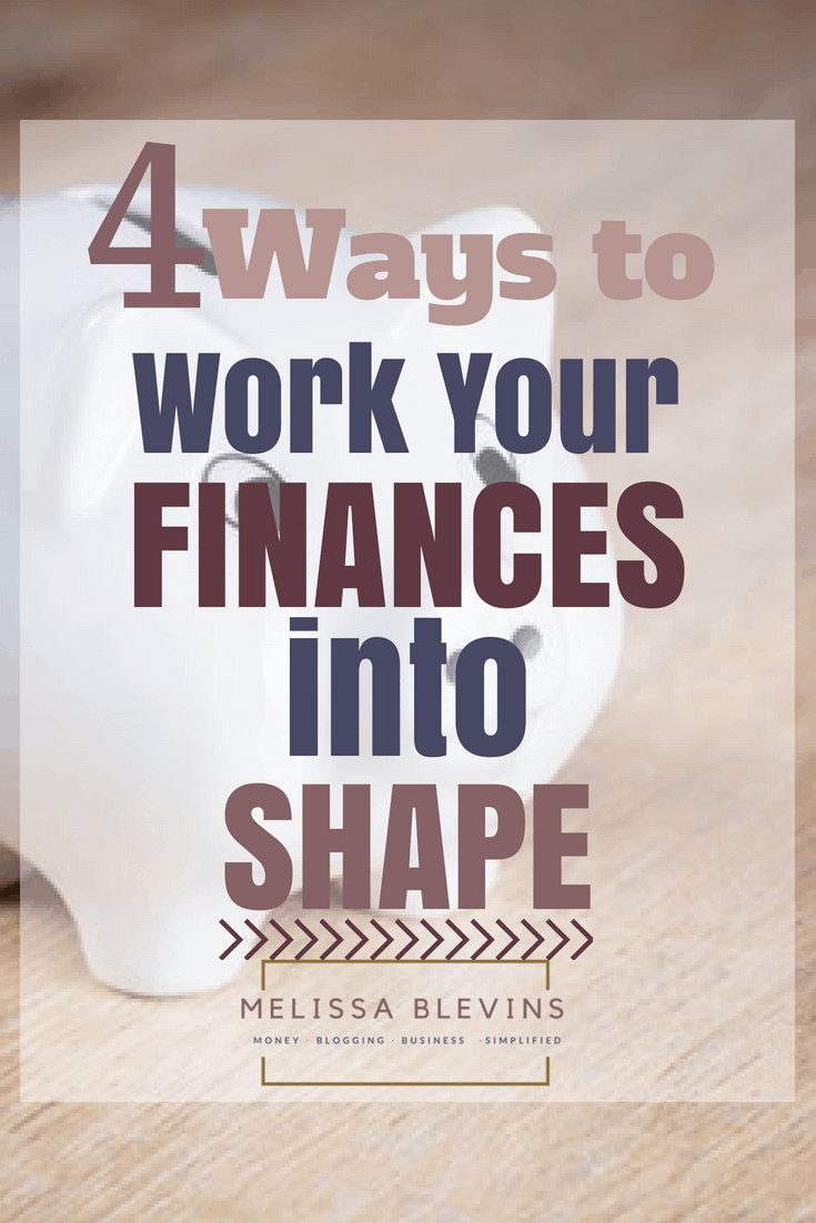 work your finances into better shape